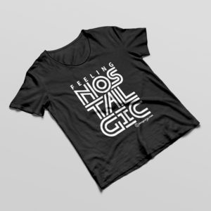 Feeling Nostalgic Tshirt - Imageazy Designs