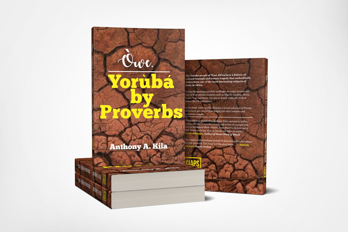 Owe - Yoruba by Proverbs by A.A. Kila