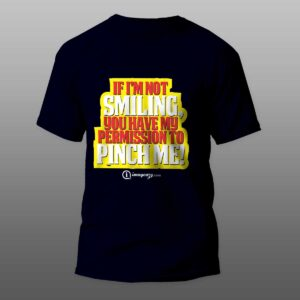 Smile or Pinch - Navy Blue Tshirt
